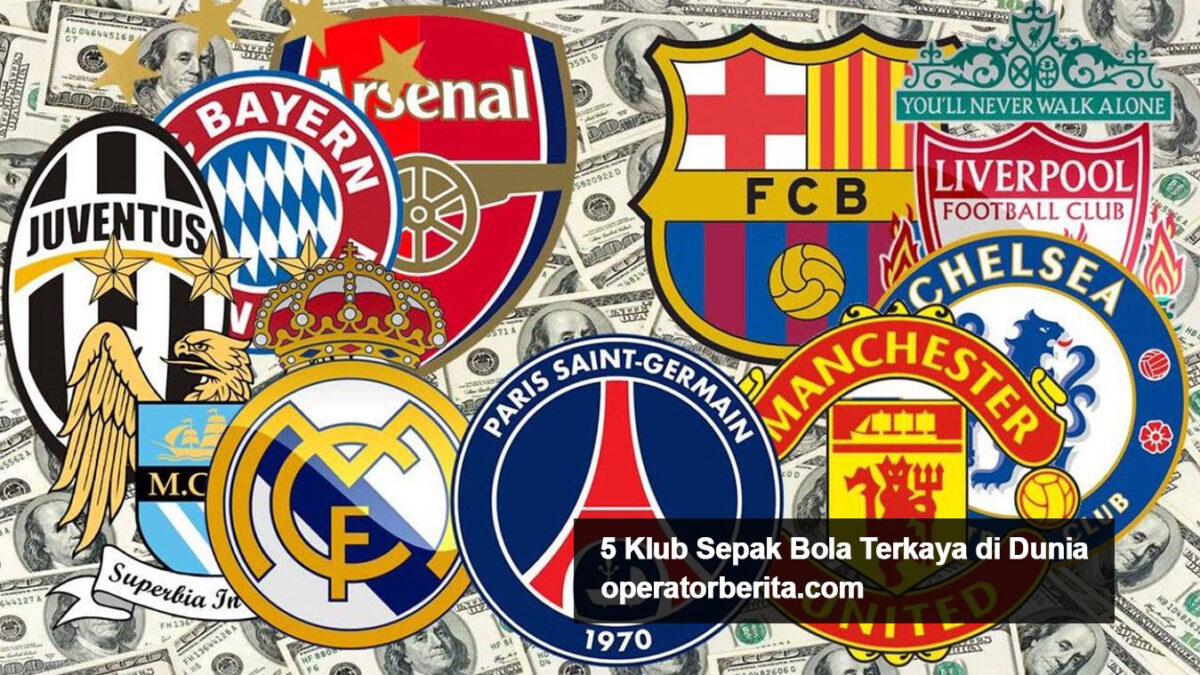 5 klub sepak bola terkaya